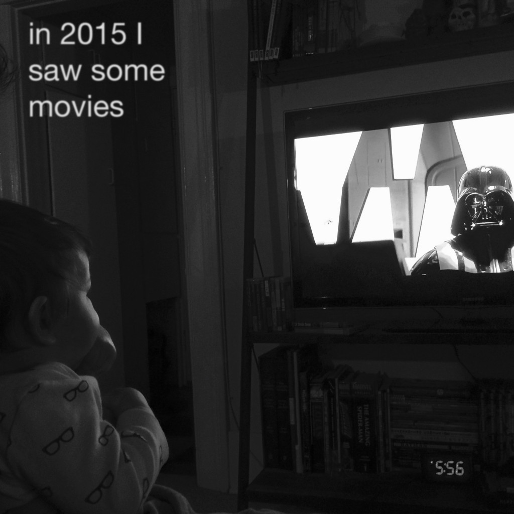 in 2015 I saw some movies