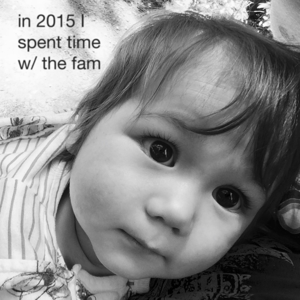 in 2015 I spent time with family